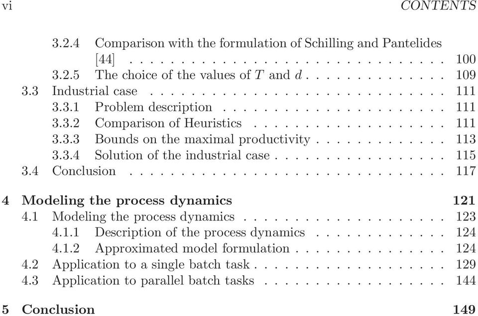 3.4 Solution of the industrial case................. 115 3.4 Conclusion............................... 117 4 Modeling the process dynamics 121 4.1 Modeling the process dynamics.................... 123 4.