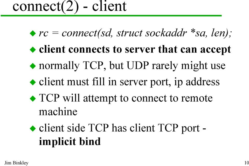 client must fill in server port, ip address TCP will attempt to connect to