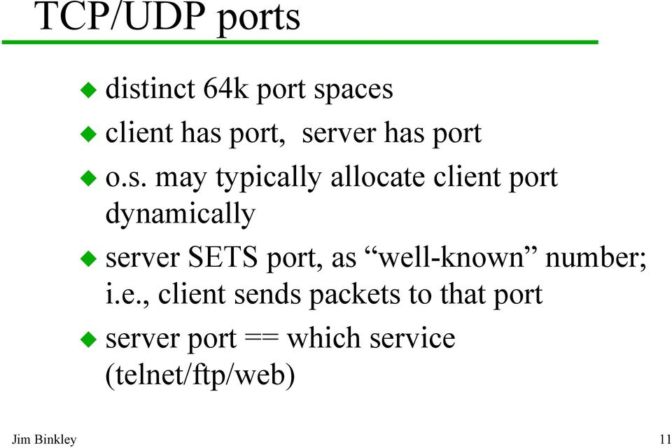 server SETS port, as well-known number; i.e., client sends