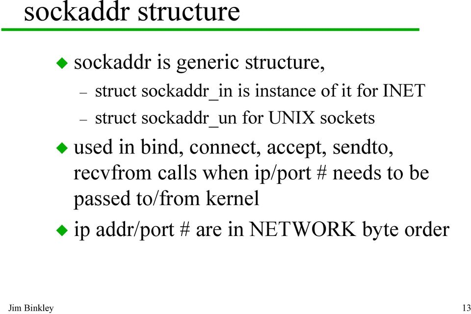 bind, connect, accept, sendto, recvfrom calls when ip/port # needs to be