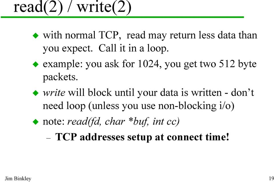 write will block until your data is written - don t need loop (unless you use