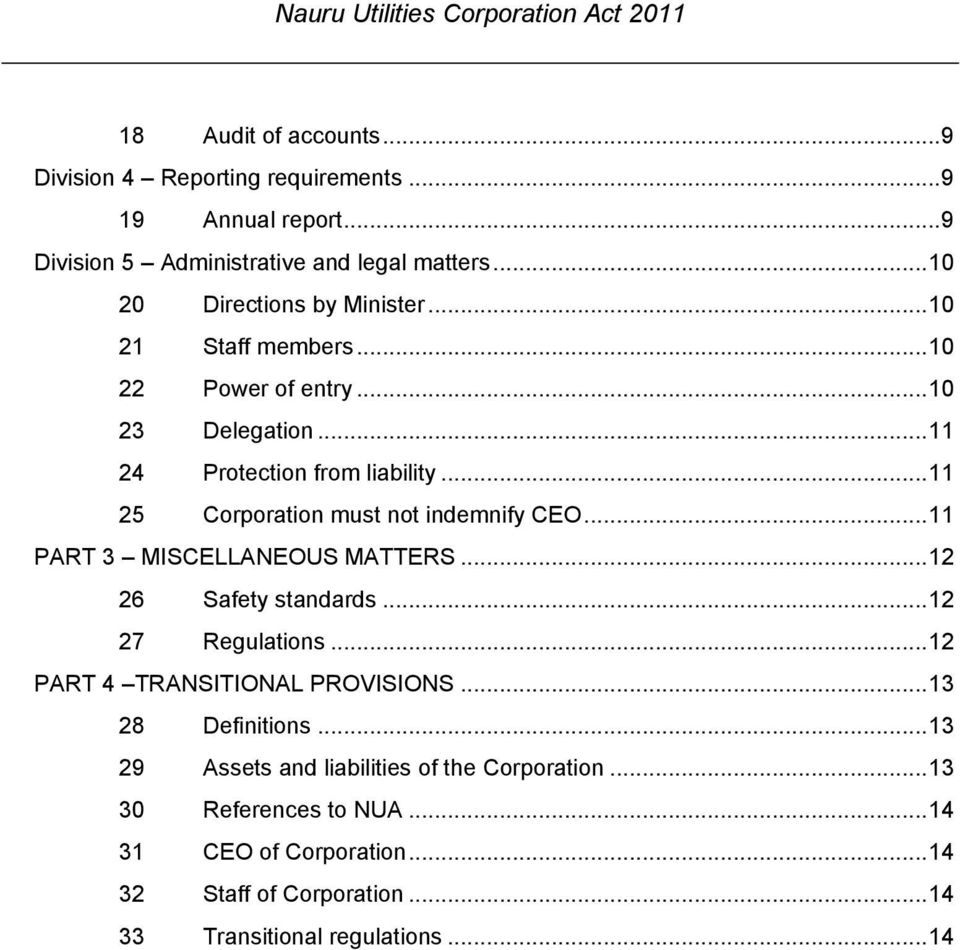 .. 11 25 Corporation must not indemnify CEO... 11 PART 3 MISCELLANEOUS MATTERS... 12 26 Safety standards... 12 27 Regulations.