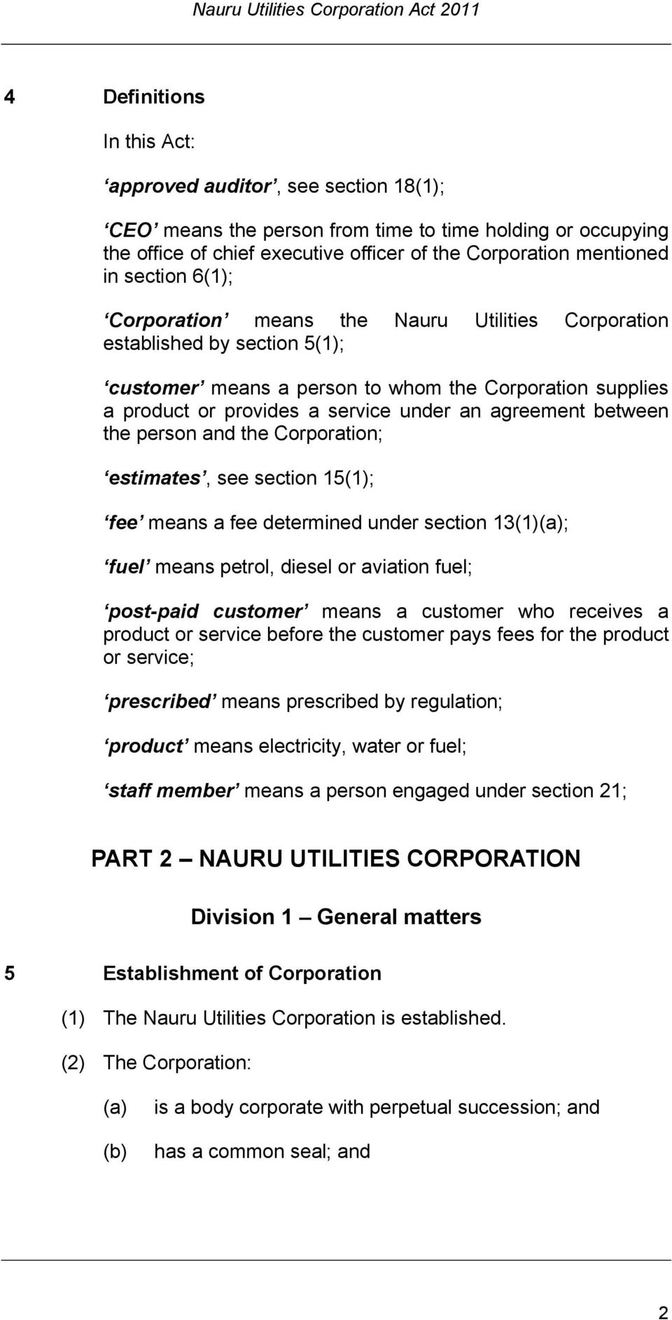 agreement between the person and the Corporation; estimates, see section 15(1); fee means a fee determined under section 13(1); fuel means petrol, diesel or aviation fuel; post-paid customer means a