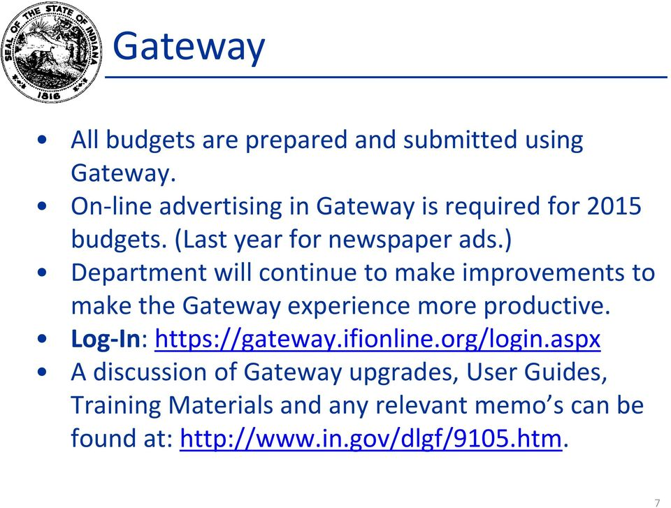 ) Department will continue to make improvements to make the Gateway experience more productive.