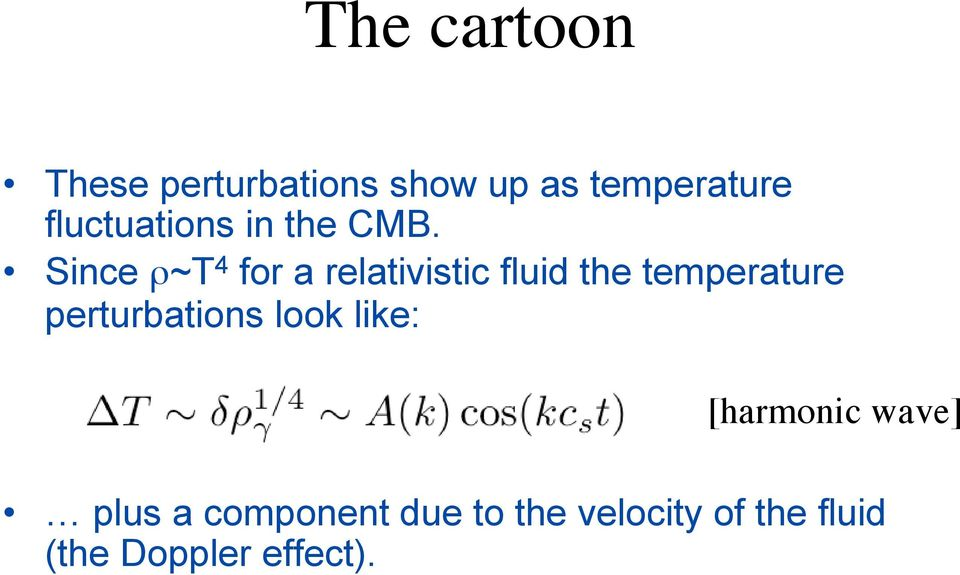 Since ρ~t 4 for a relativistic fluid the temperature