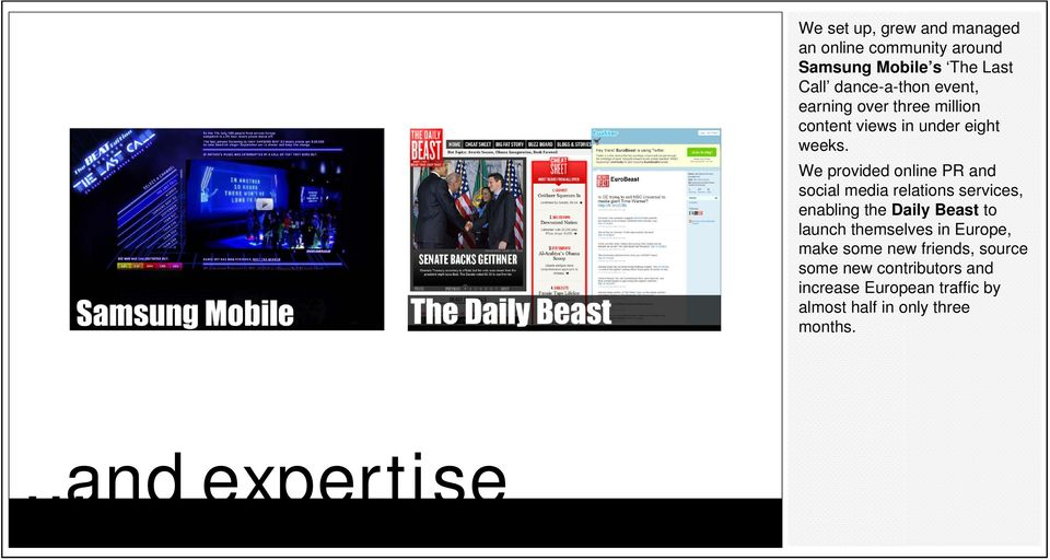 We provided online PR and social media relations services, enabling the Daily Beast to launch themselves