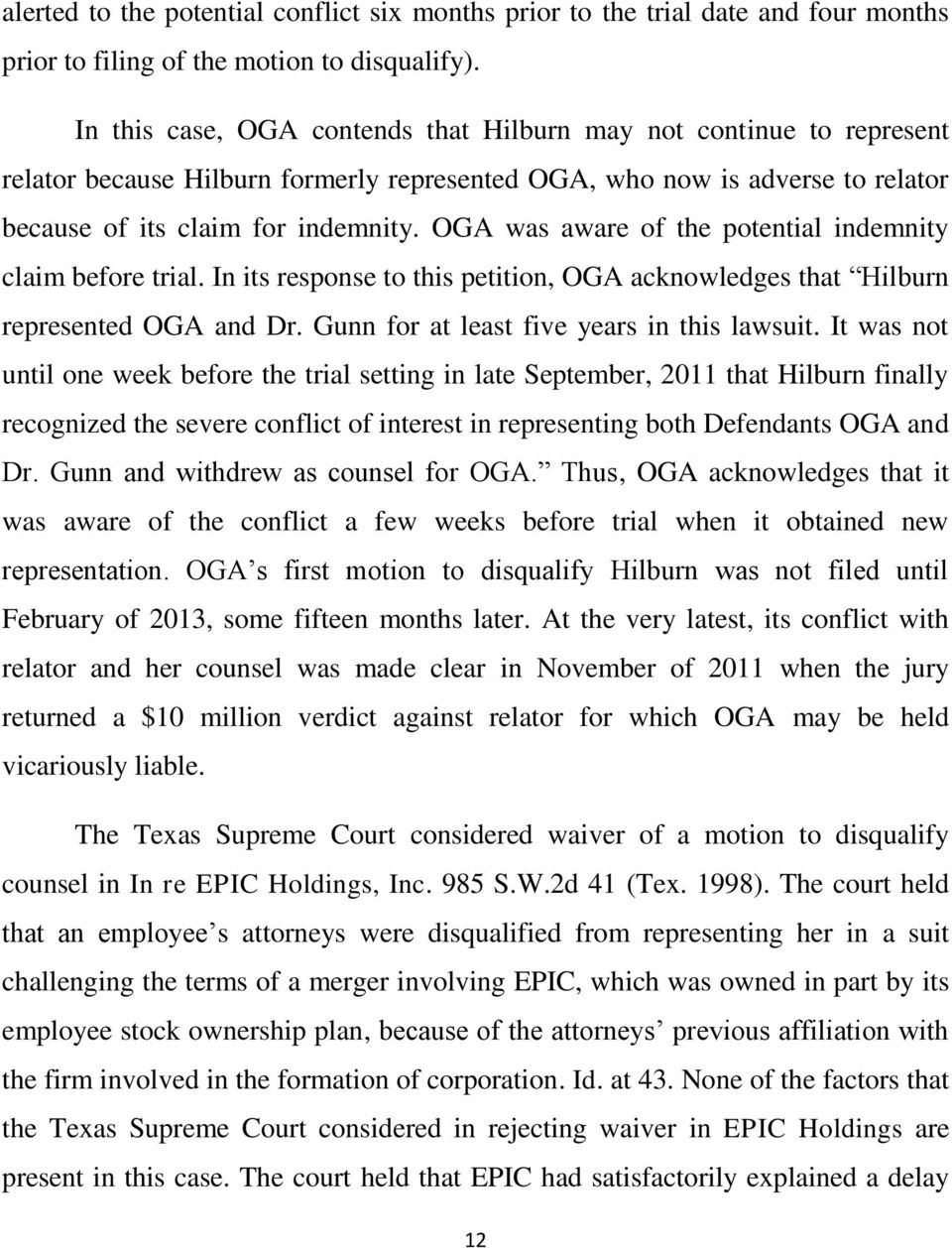 OGA was aware of the potential indemnity claim before trial. In its response to this petition, OGA acknowledges that Hilburn represented OGA and Dr. Gunn for at least five years in this lawsuit.