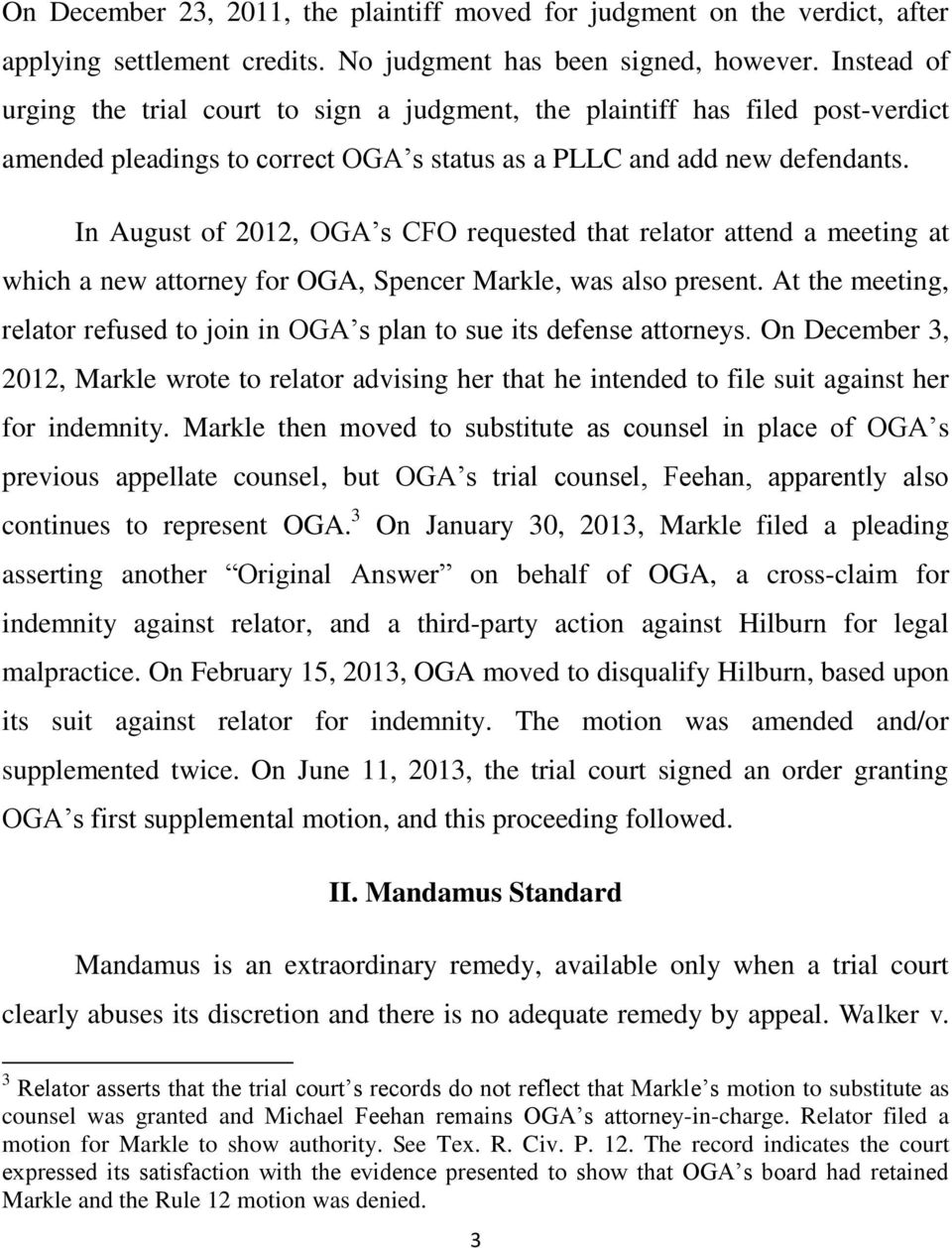In August of 2012, OGA s CFO requested that relator attend a meeting at which a new attorney for OGA, Spencer Markle, was also present.