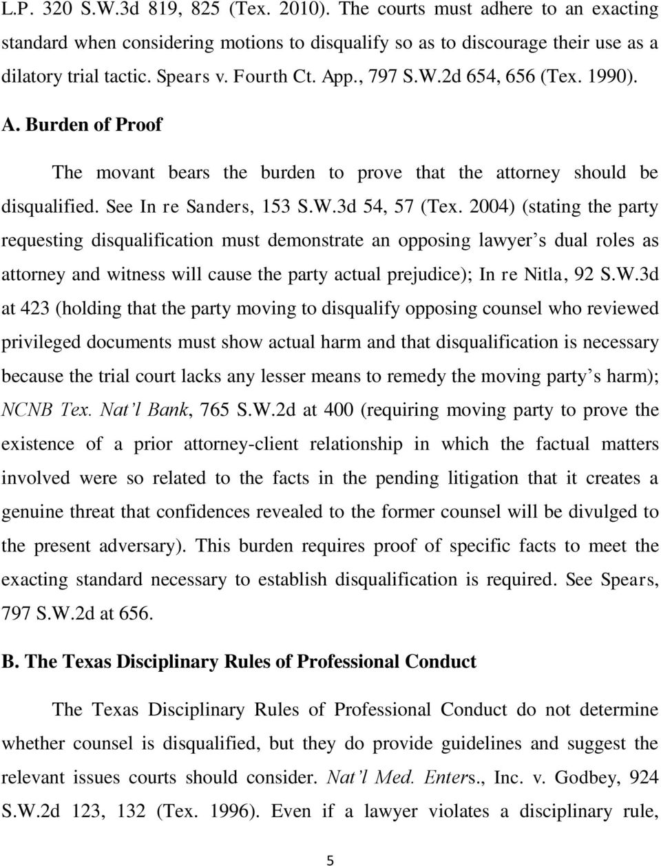 2004) (stating the party requesting disqualification must demonstrate an opposing lawyer s dual roles as attorney and witness will cause the party actual prejudice); In re Nitla, 92 S.W.