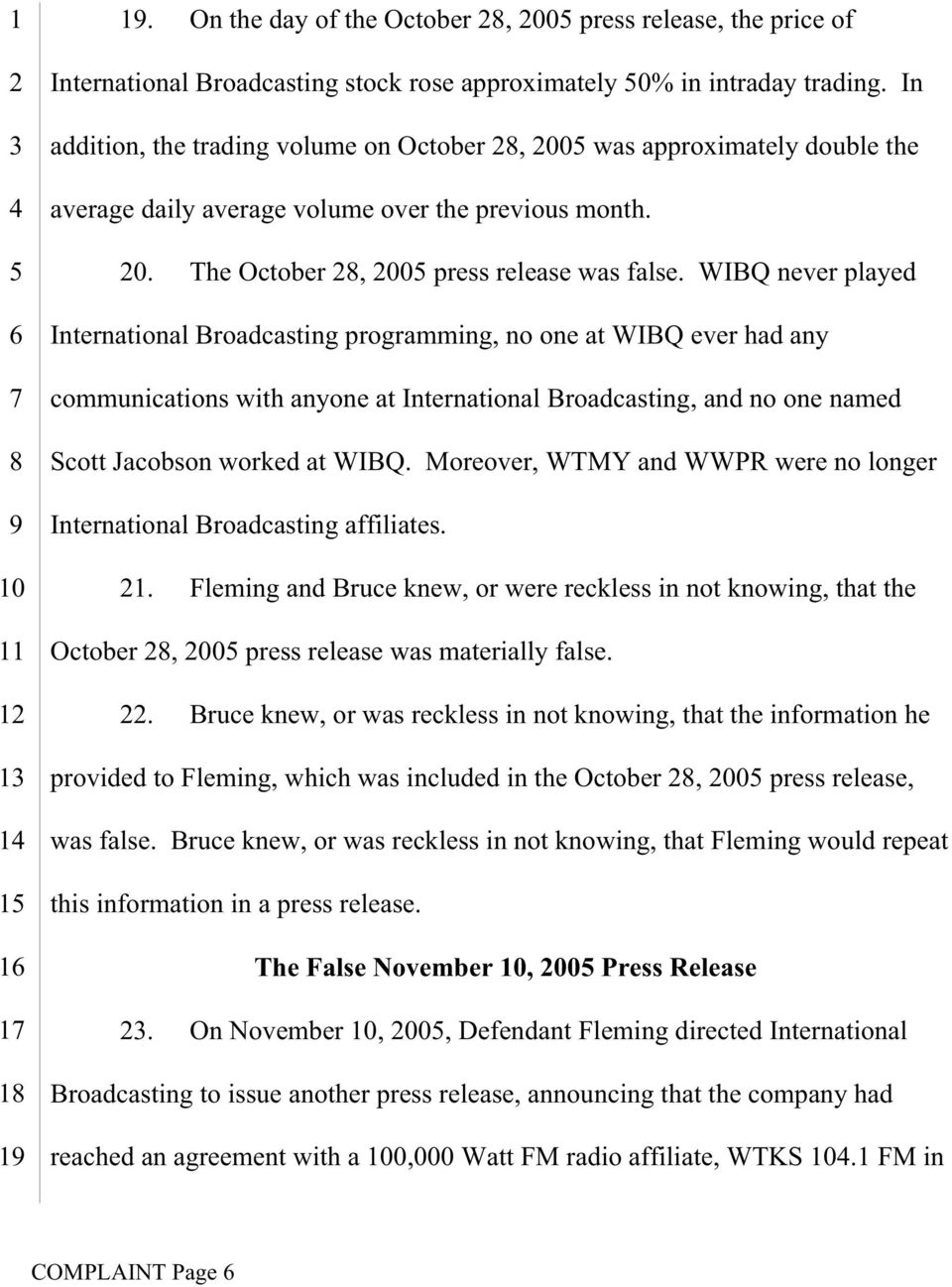 WIBQ never played International Broadcasting programming, no one at WIBQ ever had any communications with anyone at International Broadcasting, and no one named Scott Jacobson worked at WIBQ.