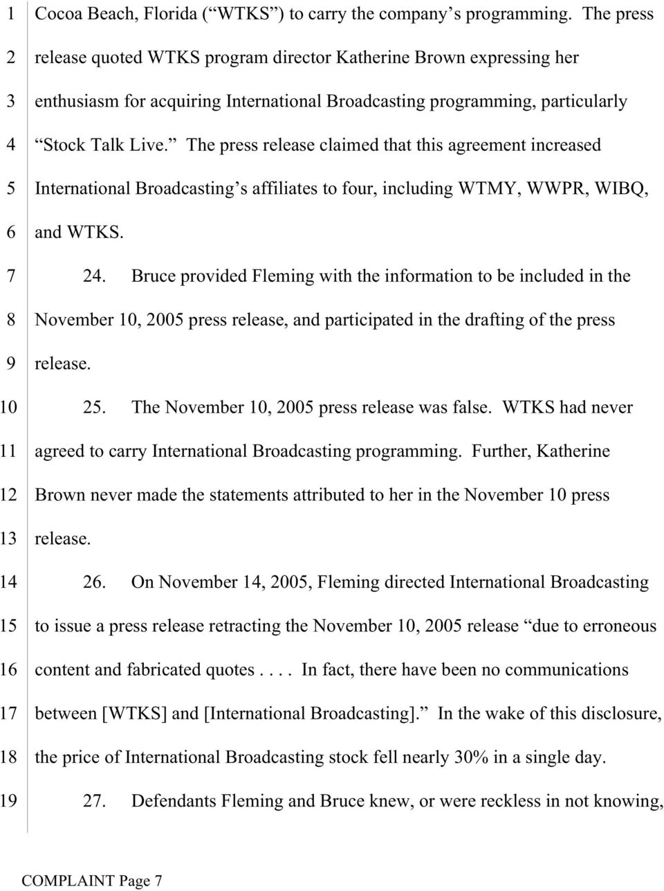 The press release claimed that this agreement increased International Broadcasting s affiliates to four, including WTMY, WWPR, WIBQ, and WTKS.