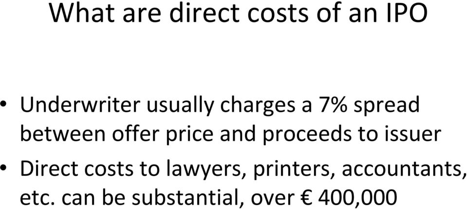 and proceeds to issuer Direct costs to lawyers,
