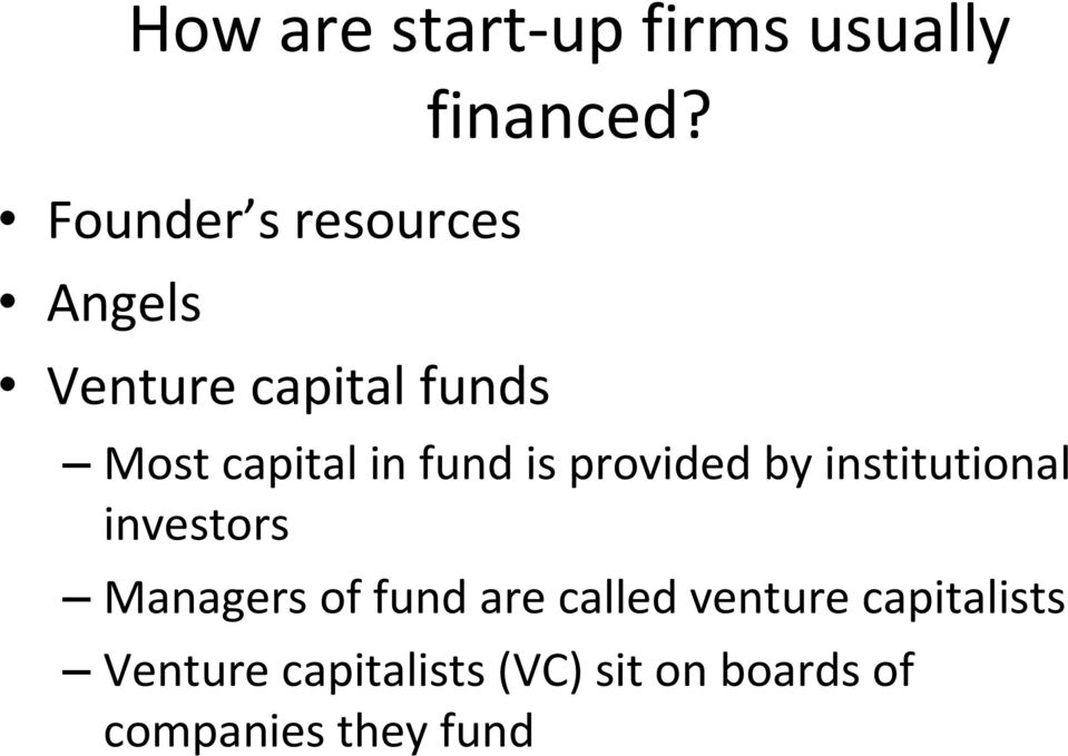 Most capital in fund is provided by institutional investors