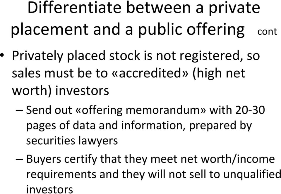 memorandum»with 20-30 pages of data and information, prepared by securities lawyers Buyers