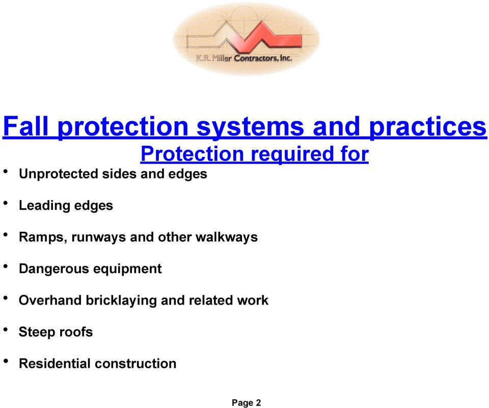 walkways Dangerous equipment Overhand bricklaying