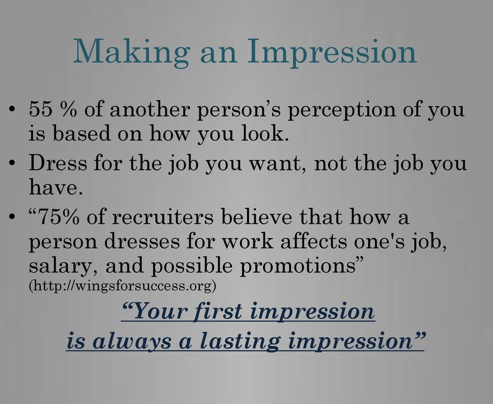 75% of recruiters believe that how a person dresses for work affects one's job,