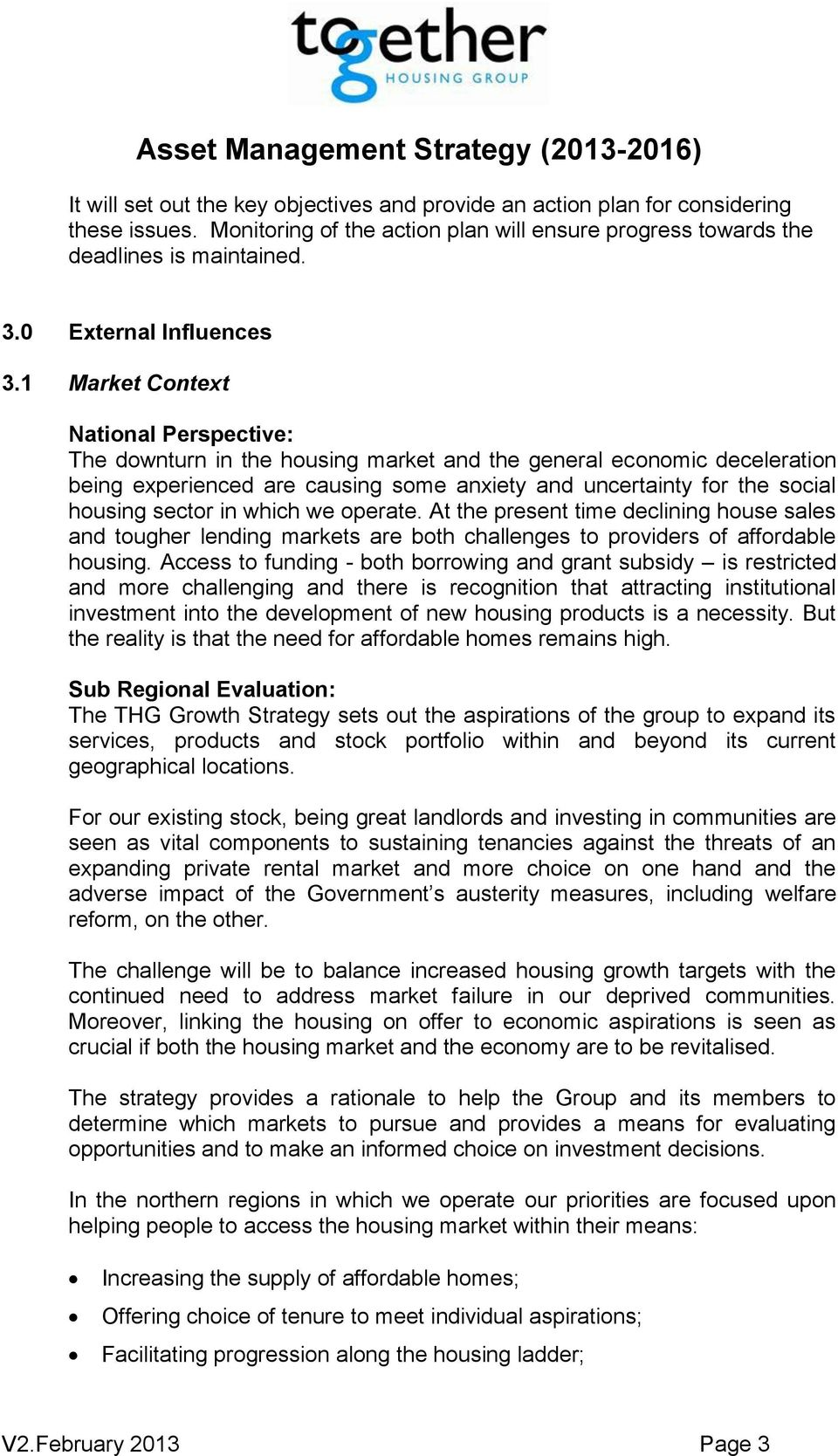 1 Market Context National Perspective: The downturn in the housing market and the general economic deceleration being experienced are causing some anxiety and uncertainty for the social housing