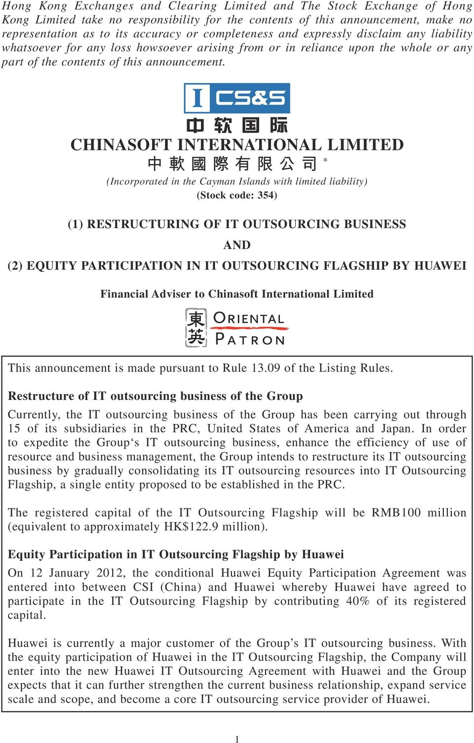 CHINASOFT INTERNATIONAL LIMITED 中 軟 國 際 有 限 公 司 * (Incorporated in the Cayman Islands with limited liability) (Stock code: 354) (1) RESTRUCTURING OF IT OUTSOURCING BUSINESS AND (2) EQUITY