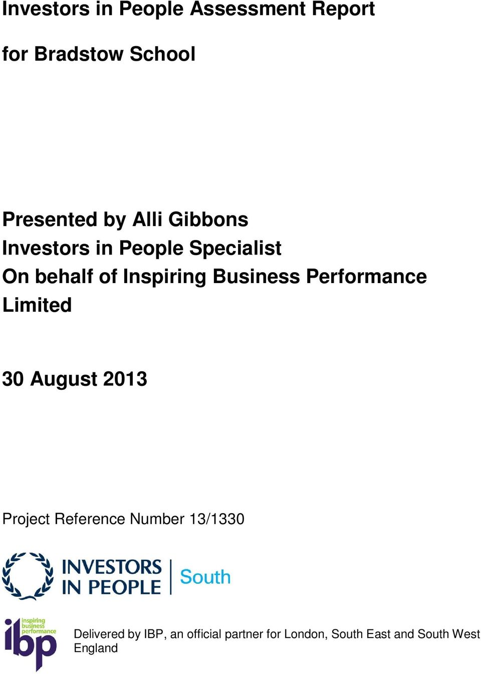 Business Performance Limited 30 August 2013 Project Reference Number