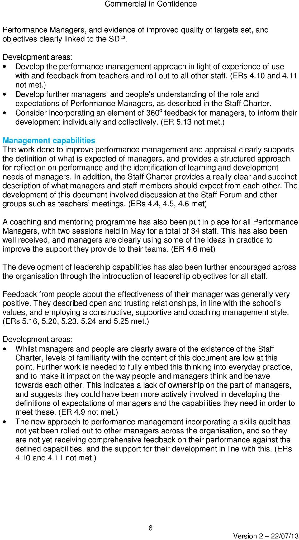 ) Develop further managers and people s understanding of the role and expectations of Performance Managers, as described in the Staff Charter.