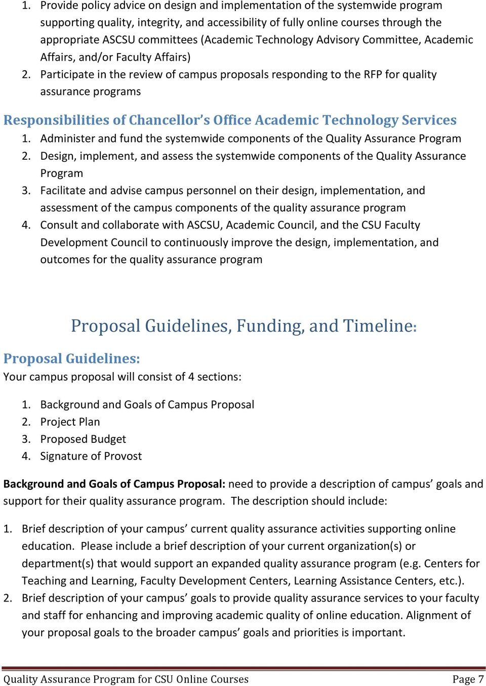 Participate in the review of campus proposals responding to the RFP for quality assurance programs Responsibilities of Chancellor s Office Academic Technology Services 1.
