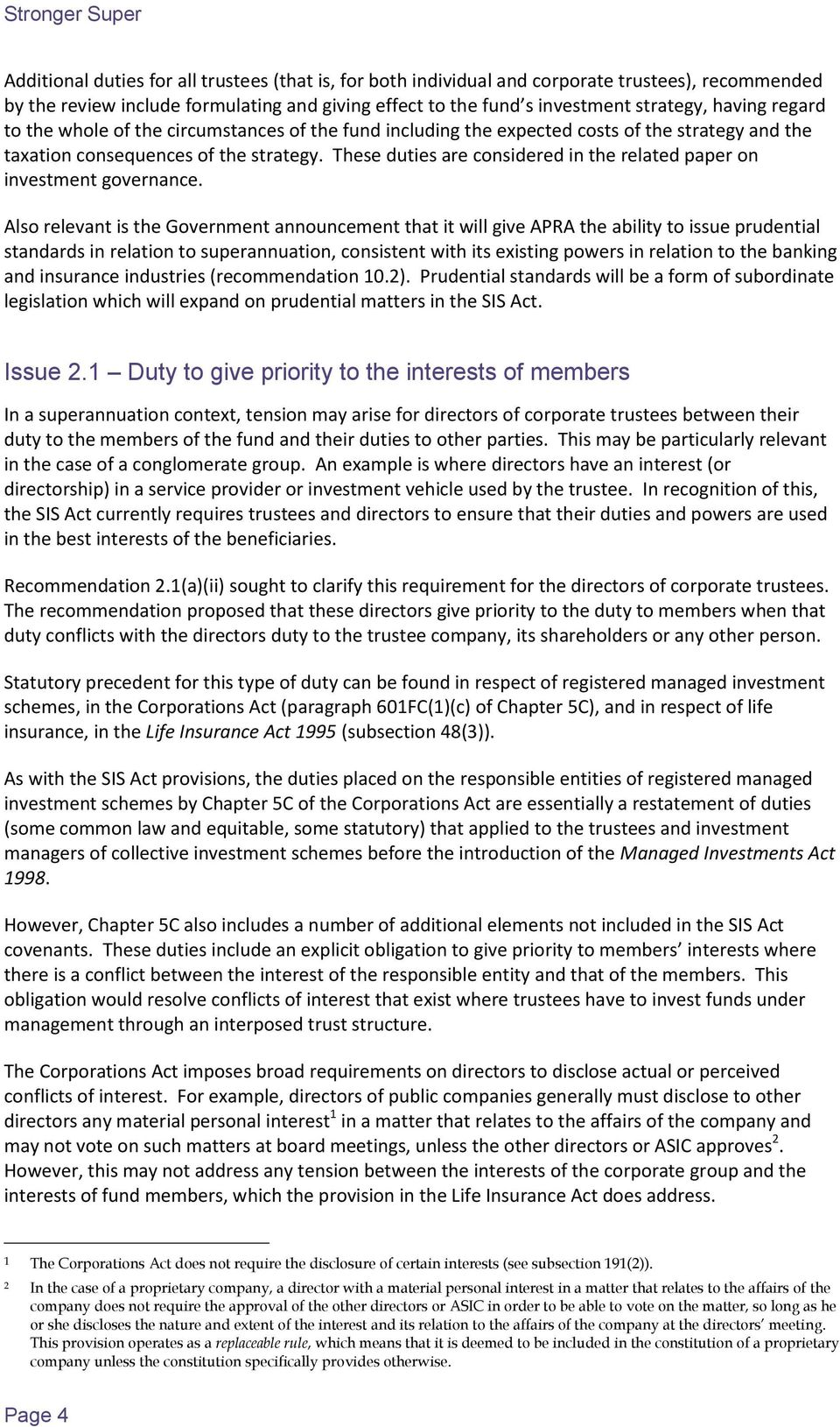 These duties are considered in the related paper on investment governance.