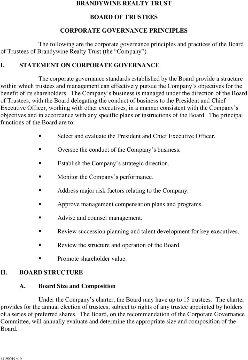 STATEMENT ON CORPORATE GOVERNANCE The corporate governance standards established by the Board provide a structure within which trustees and management can effectively pursue the Company s objectives