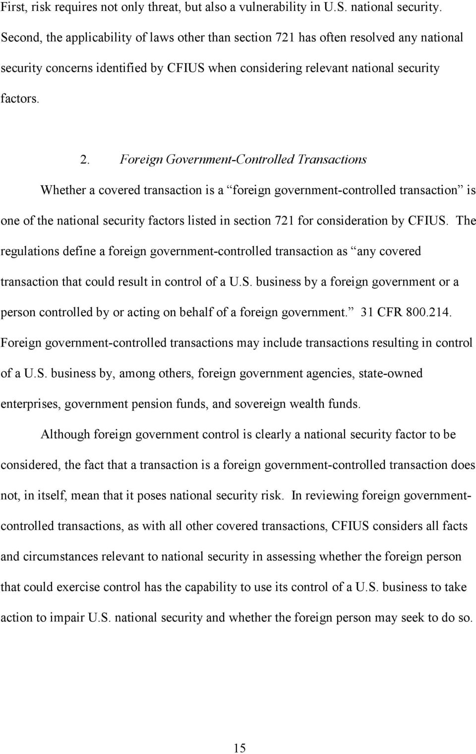 Foreign Government-Controlled Transactions Whether a covered transaction is a foreign government-controlled transaction is one of the national security factors listed in section 721 for consideration