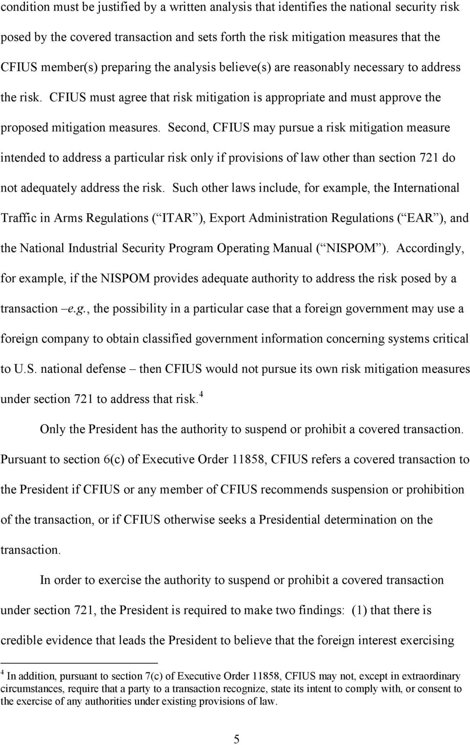 Second, CFIUS may pursue a risk mitigation measure intended to address a particular risk only if provisions of law other than section 721 do not adequately address the risk.