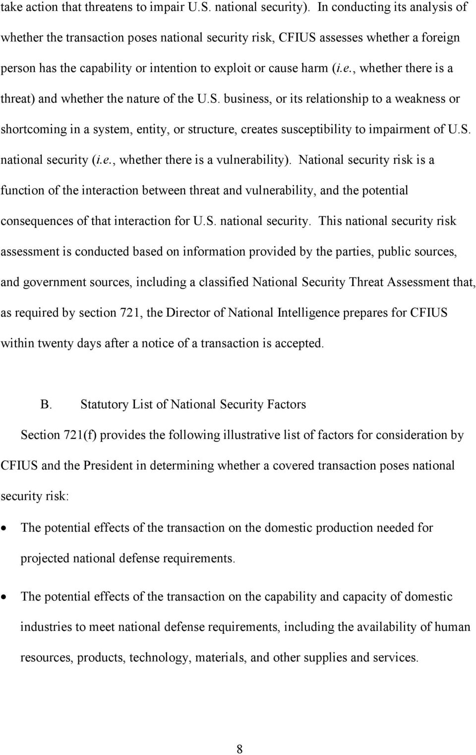 S. business, or its relationship to a weakness or shortcoming in a system, entity, or structure, creates susceptibility to impairment of U.S. national security (i.e., whether there is a vulnerability).
