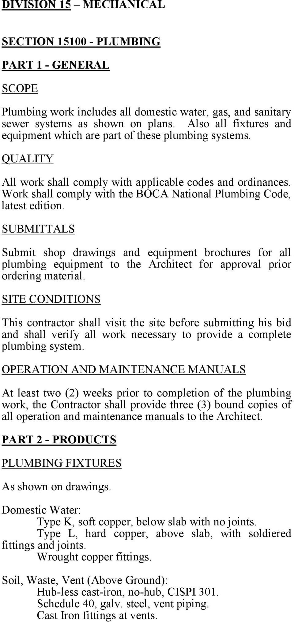 Work shall comply with the BOCA National Plumbing Code, latest edition.