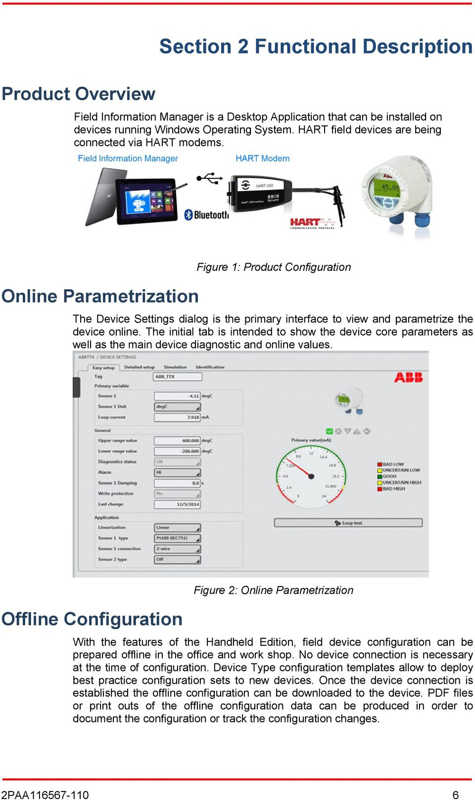 Online Parametrization Figure 1: Product Configuration The Device Settings dialog is the primary interface to view and parametrize the device online.