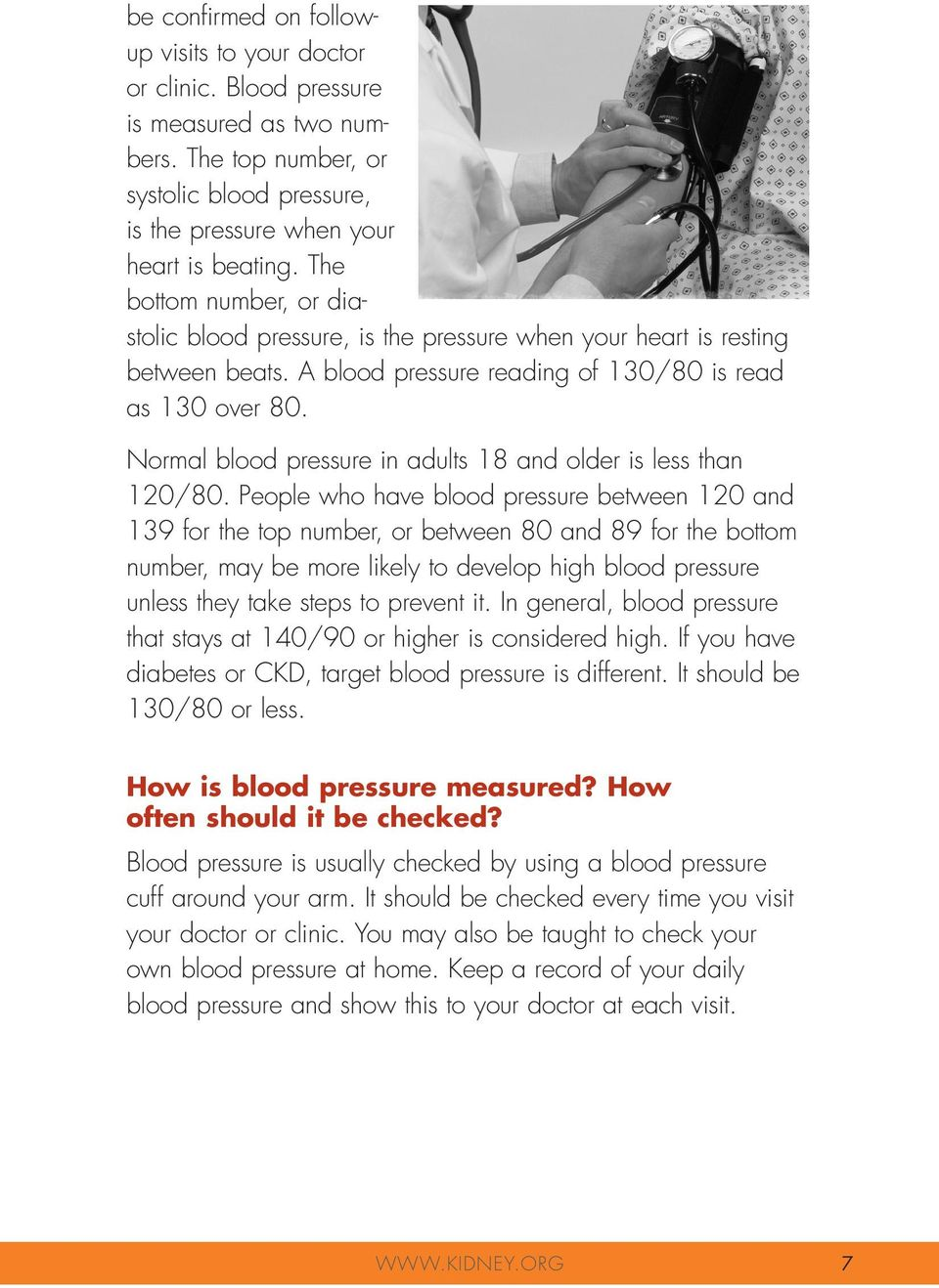 Normal blood pressure in adults 18 and older is less than 120/80.