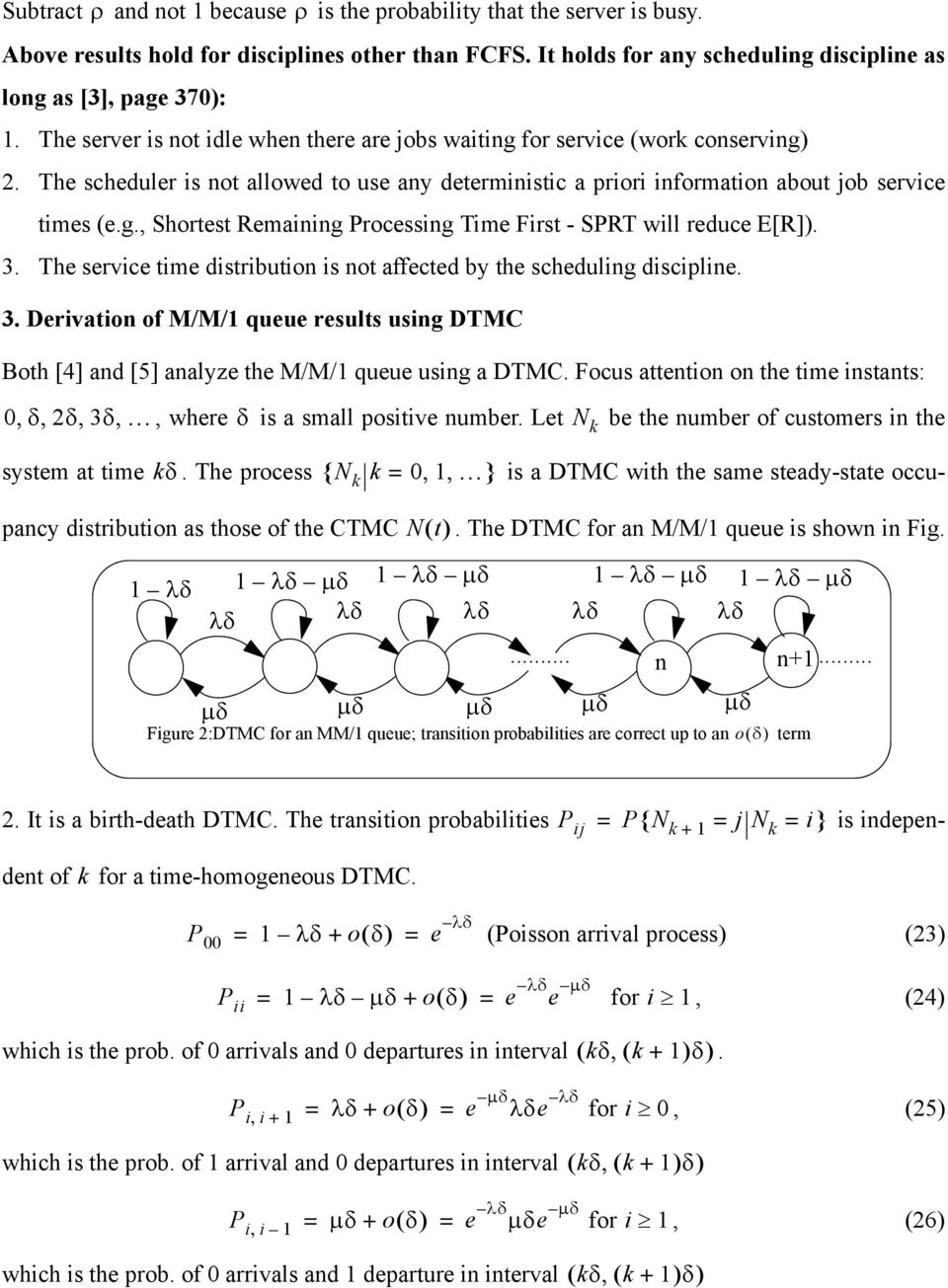 3. The service time distribution is not affected by the scheduling discipline. 3. Derivation of M/M/ queue results using DTMC Both [4] and [5] analyze the M/M/ queue using a DTMC.
