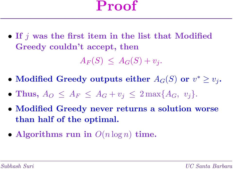 Modified Greedy outputs either A G (S) or v v j.