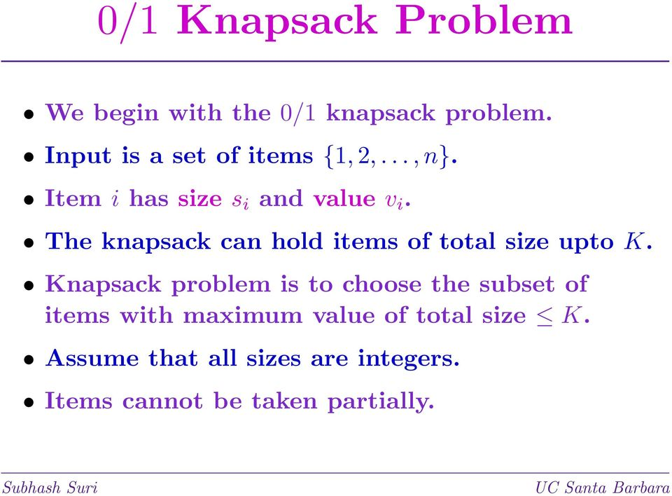The knapsack can hold items of total size upto K.