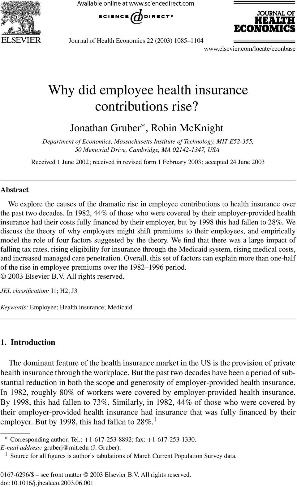 form 1 February 2003; accepted 24 June 2003 Abstract We explore the causes of the dramatic rise in employee contributions to health insurance over the past two decades.