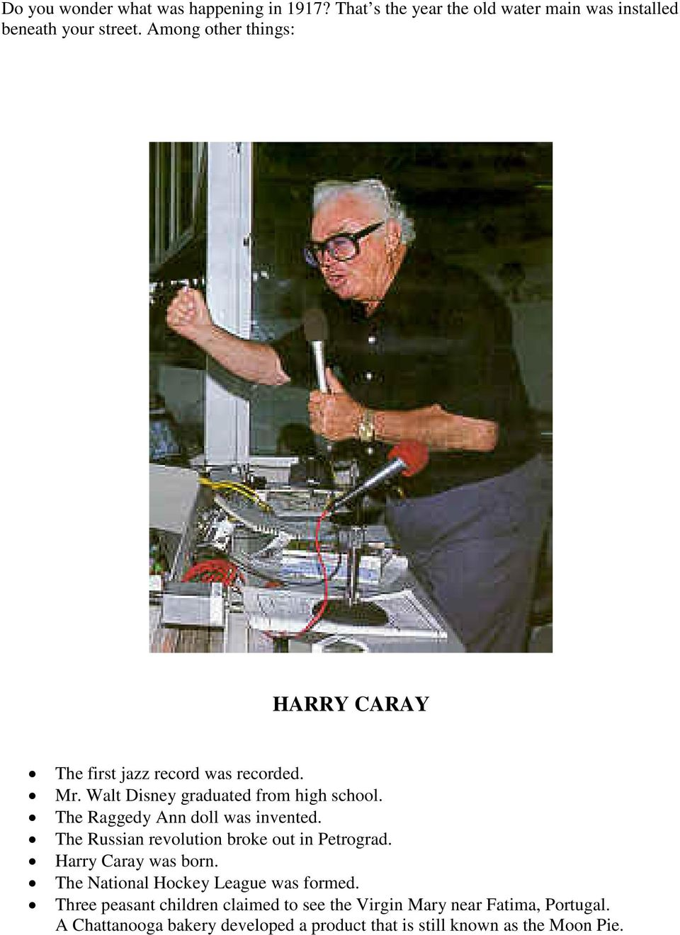 The Raggedy Ann doll was invented. The Russian revolution broke out in Petrograd. Harry Caray was born.