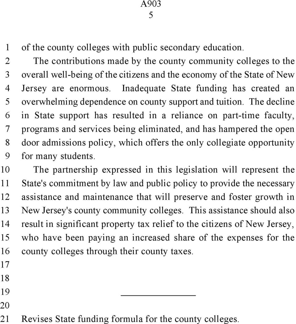 Inadequate State funding has created an overwhelming dependence on county support and tuition.