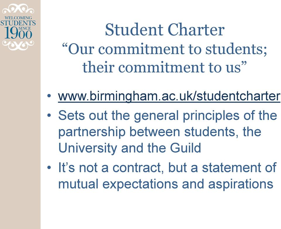 uk/studentcharter Sets out the general principles of the partnership
