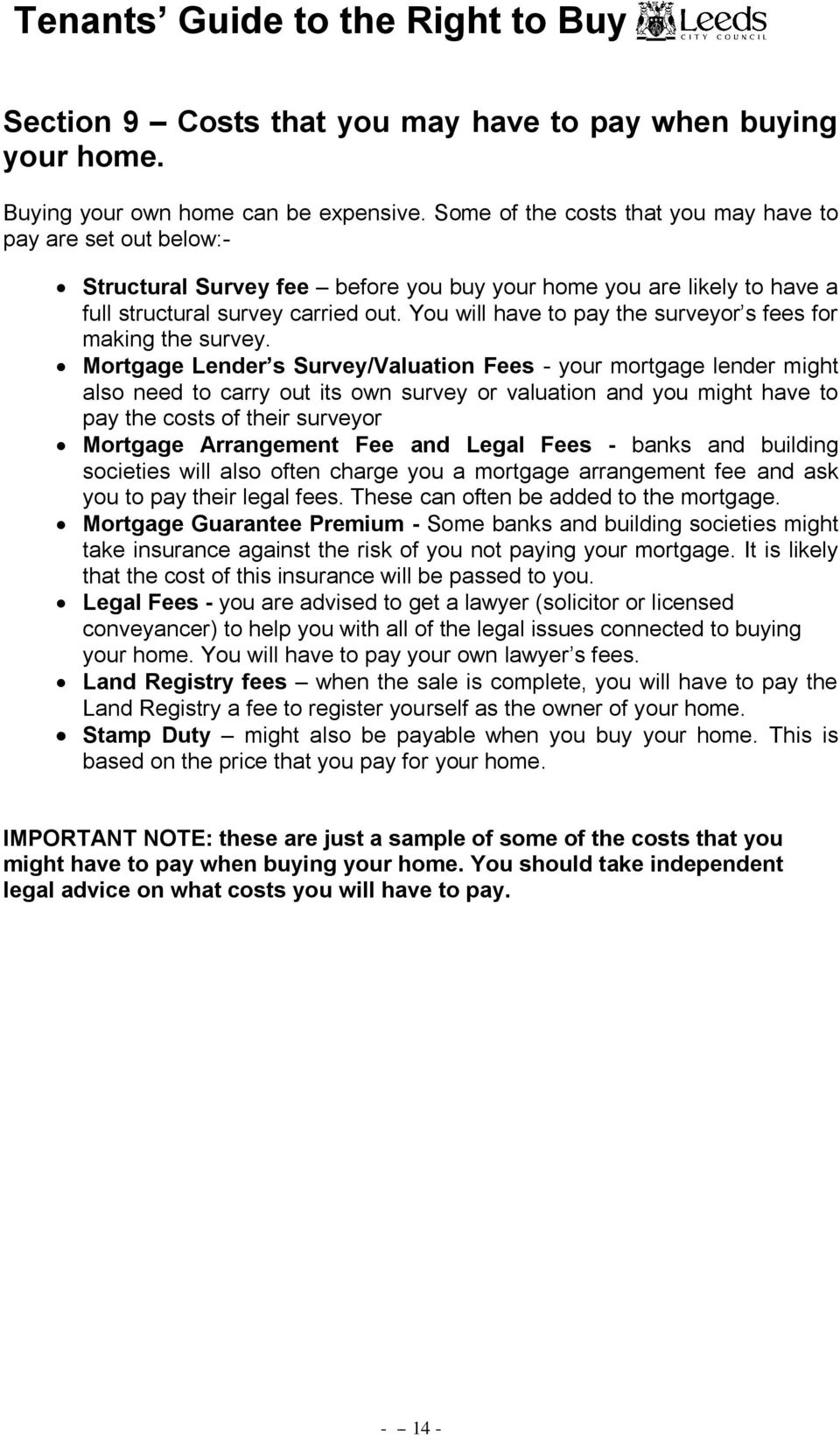 You will have to pay the surveyor s fees for making the survey.
