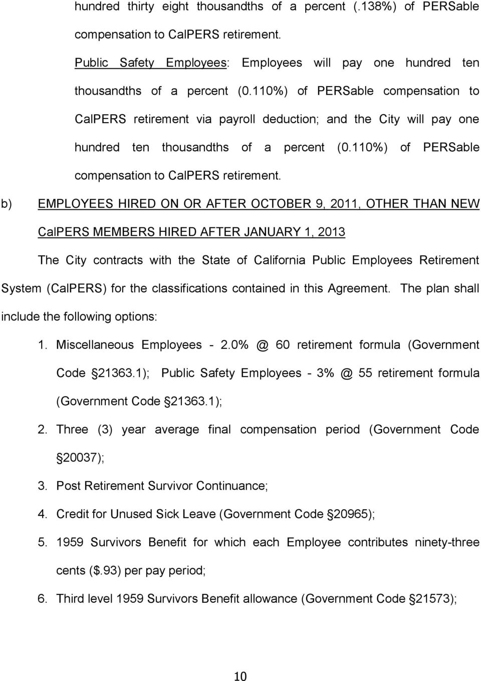via payroll deduction; and the City will pay one hundred ten thousandths of a percent (0.110%) of PERSable compensation to CalPERS retirement.