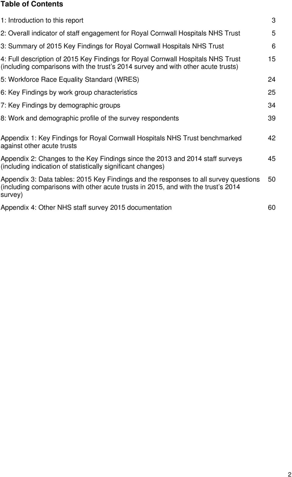 Standard (WRES) 24 6: Key Findings by work group characteristics 25 7: Key Findings by demographic groups 34 8: Work and demographic profile of the survey respondents 39 Appendix 1: Key Findings for
