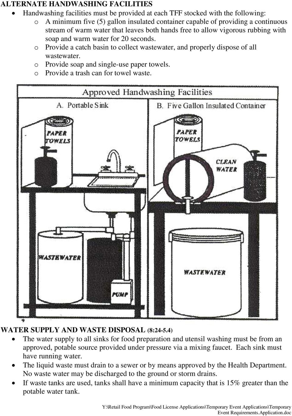 o Provide a catch basin to collect wastewater, and properly dispose of all wastewater. o Provide soap and single-use paper towels. o Provide a trash can for towel waste.