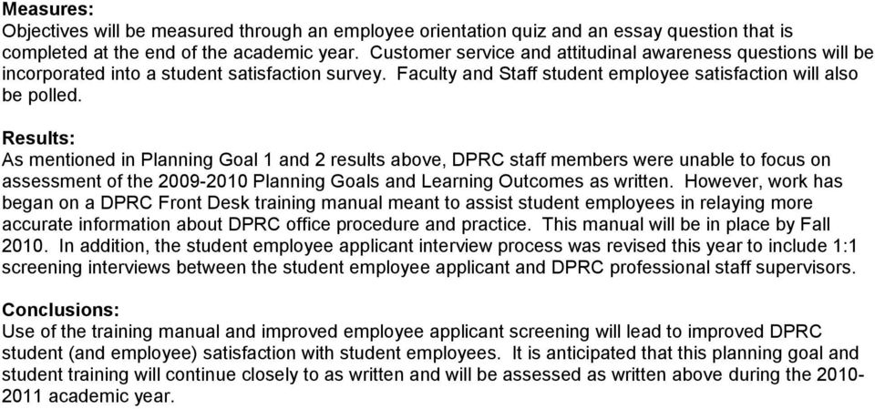 Results: As mentined in Planning Gal 1 and 2 results abve, DPRC staff members were unable t fcus n assessment f the 2009-2010 Planning Gals and Learning Outcmes as written.