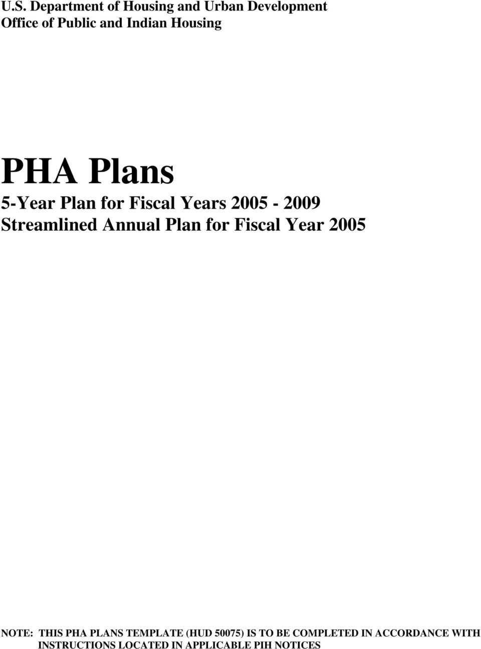 Plan for Fiscal Year 2005 NOTE: THIS PHA PLANS TEMPLATE (HUD 50075) IS TO BE