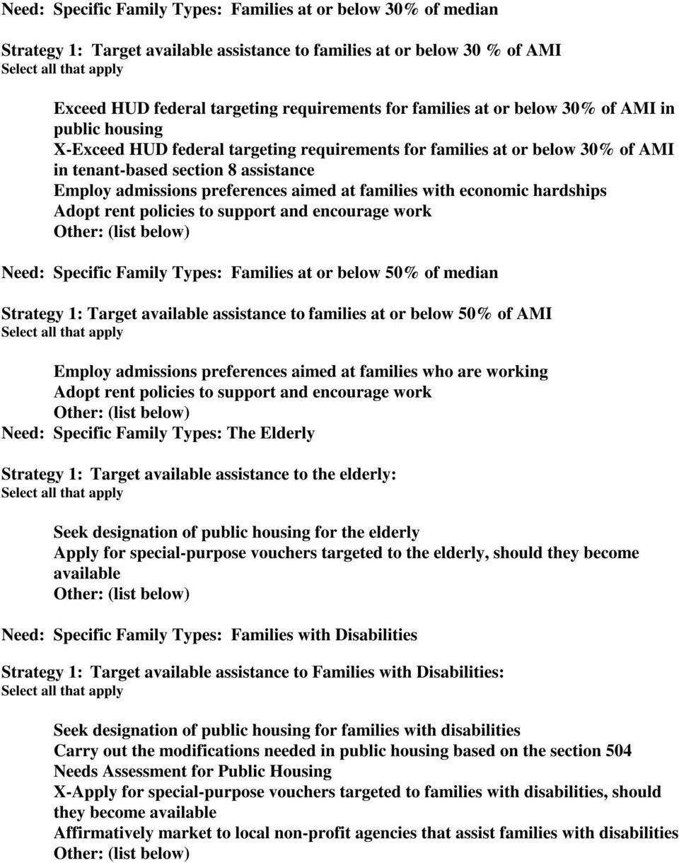 admissions preferences aimed at families with economic hardships Adopt rent policies to support and encourage work Other: (list below) Need: Specific Family Types: Families at or below 50% of median