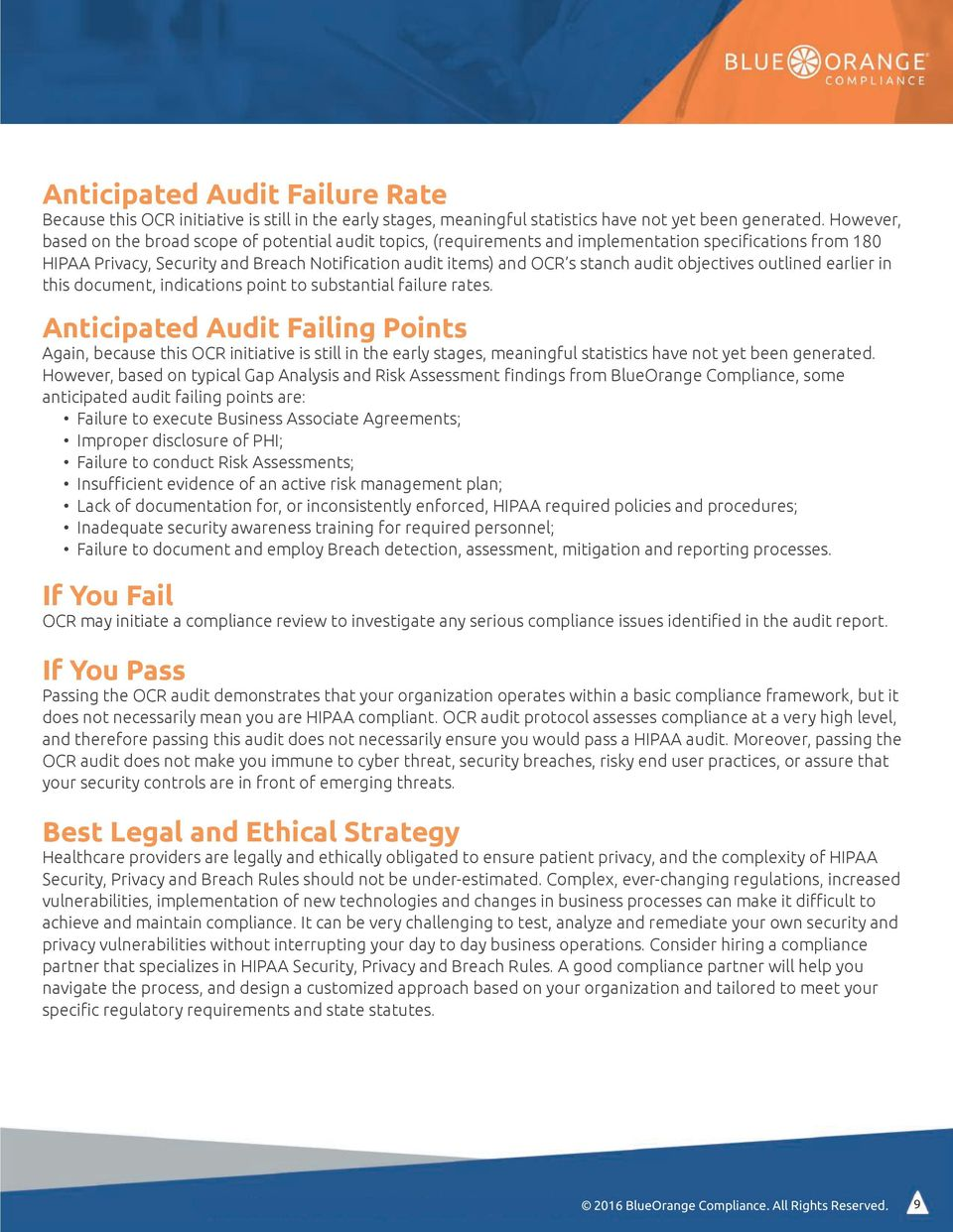 audit objectives outlined earlier in this document, indications point to substantial failure rates.