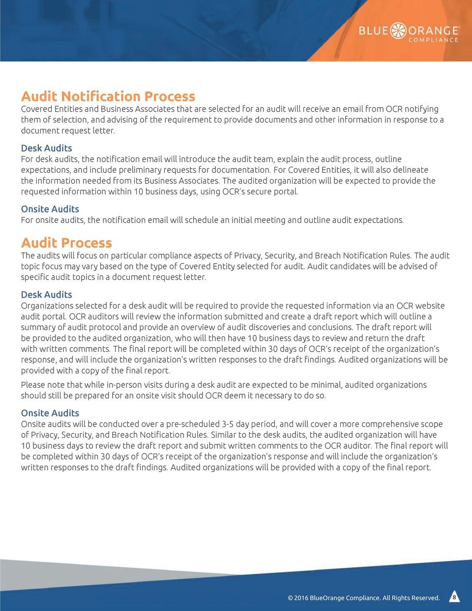 Desk Audits For desk audits, the notification email will introduce the audit team, explain the audit process, outline expectations, and include preliminary requests for documentation.