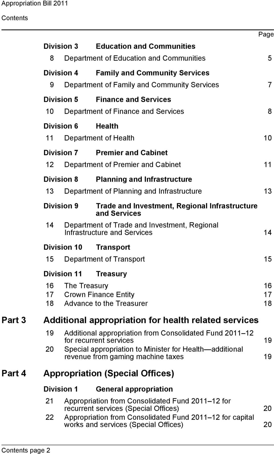 Division 8 Planning and Infrastructure 13 Department of Planning and Infrastructure 13 Division 9 Trade and Investment, Regional Infrastructure and Services 14 Department of Trade and Investment,